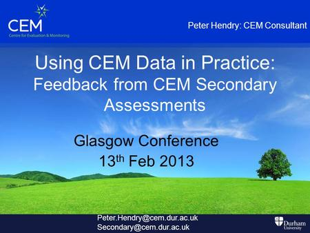 Using CEM Data in Practice: Feedback from CEM Secondary Assessments