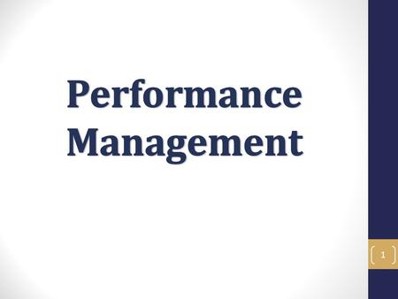 1. Performance Management Objectives In this training you will learn the most effective methods to create constructive performance evaluations and how.