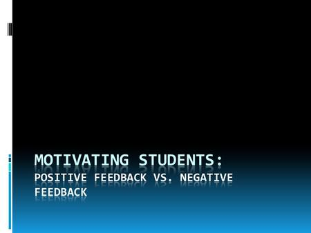 POSITIVE FEEDBACK IS WHEN A SYSTEM TENDS TO INCREASE OUTPUT.