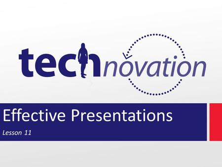 Effective Presentations Lesson 11. Check-in: You should be done with the final: Presentation slides 100-word app description Business plan.