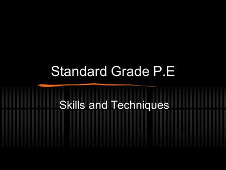 Standard Grade P.E Skills and Techniques. Feedback Q. What is Feedback? A.Feedback is information that a performer receives about their performance.