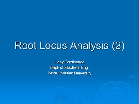 Root Locus Analysis (2) Hany Ferdinando Dept. of Electrical Eng. Petra Christian University.
