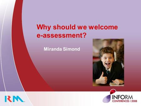 Miranda Simond Why should we welcome e-assessment?