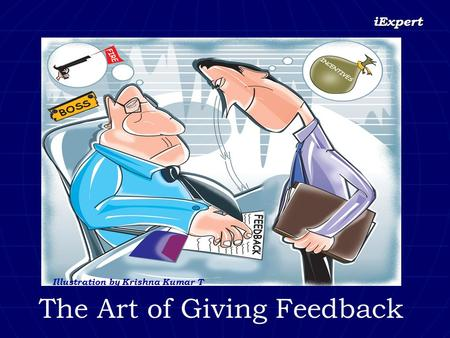 IExpert The Art of Giving Feedback Illustration by Krishna Kumar T.