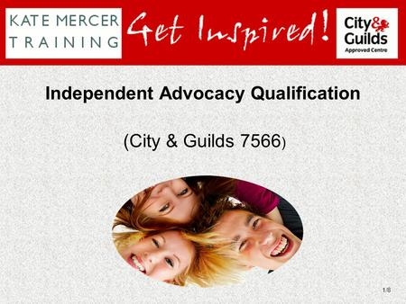 (City & Guilds 7566 ) Independent Advocacy Qualification 1/8.
