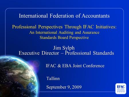 International Federation of Accountants Professional Perspectives Through IFAC Initiatives: An International Auditing and Assurance Standards Board Perspective.