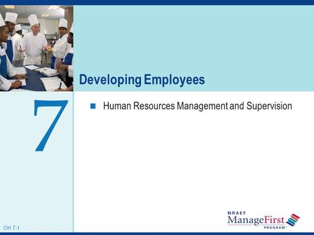 OH 7-1 Developing Employees Human Resources Management and Supervision 7 OH 7-1.