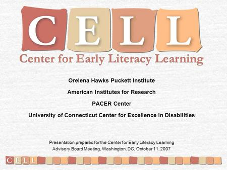 Orelena Hawks Puckett Institute American Institutes for Research PACER Center University of Connecticut Center for Excellence in Disabilities Presentation.