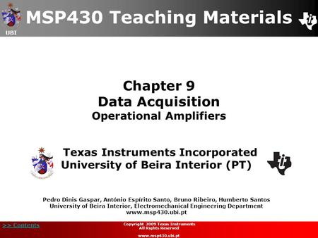 UBI >> Contents Chapter 9 Data Acquisition Operational Amplifiers MSP430 Teaching Materials Texas Instruments Incorporated University of Beira Interior.
