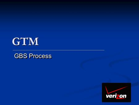 GTM GBS Process. GBS OPERATING MODEL GBS Marketing / PLM Offers ST Strategy / NPD Input Corporate Marketing Team Offers LT Strategic Input / NPD Input.