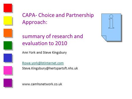 CAPA- Choice and Partnership Approach: summary of research and evaluation to 2010 Ann York and Steve Kingsbury