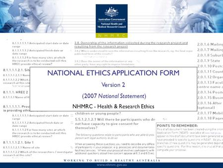 NATIONAL ETHICS APPLICATION FORM Version 2 (2007 National Statement) NHMRC - Health & Research Ethics.