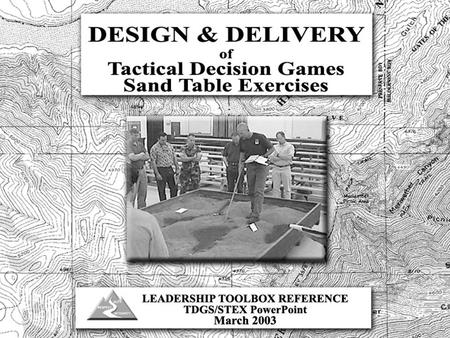 Identify the differences between Analytical Decision Making and Intuitive Decision Making Demonstrate basic design and delivery requirements for Tactical.