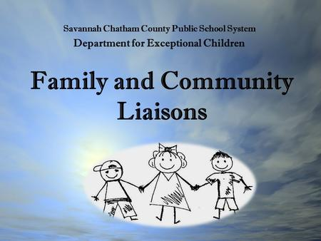 Family and Community Liaisons