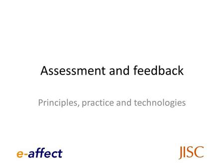 Assessment and feedback Principles, practice and technologies.