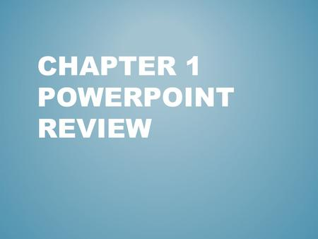 CHAPTER 1 POWERPOINT REVIEW. Anatomy is A.the study of the structure and shape of the body and its parts. B.the study of how the body and its parts function.