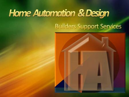 Home Automation offers home builders a valuable service that will save time, money and improve overall customer satisfaction. We provide a single point.