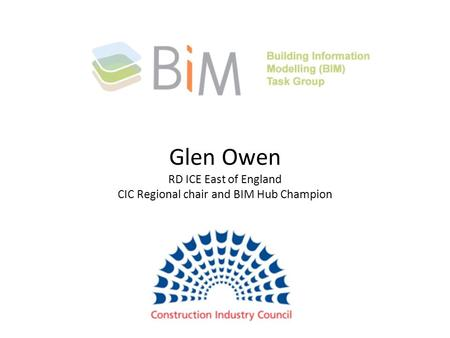Welcome Glen Owen RD ICE East of England CIC Regional chair and BIM Hub Champion.