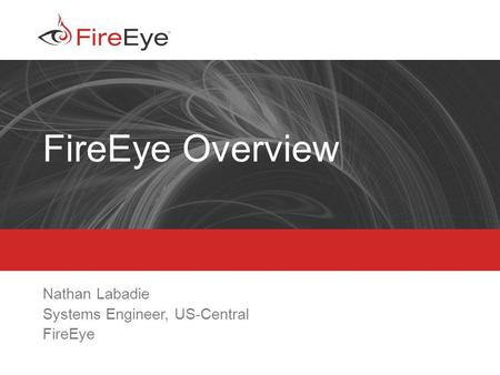 Nathan Labadie Systems Engineer, US-Central FireEye