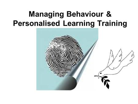 Managing Behaviour & Personalised Learning Training.