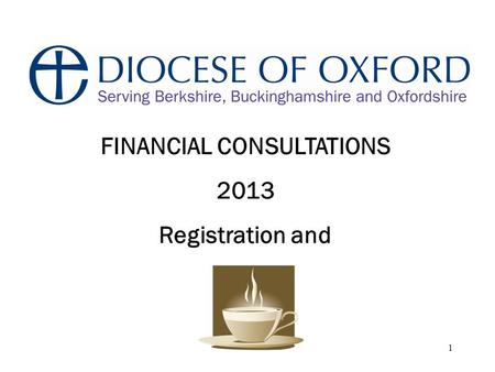 1 FINANCIAL CONSULTATIONS 2013 Registration and. 2 Welcome Domestic Arrangements Opening Prayers.