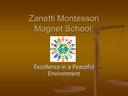 Zanetti Montessori Magnet School: Excellence in a Peaceful Environment.