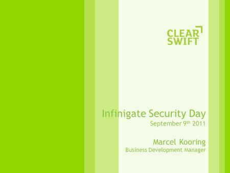 Infinigate Security Day September 9 th 2011 Marcel Kooring Business Development Manager.