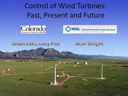 11 June 2009 American Control ConferenceSt. Louis, MO Control of Wind Turbines: Past, Present and Future.