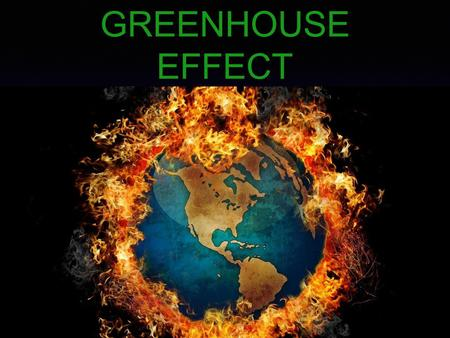 GREENHOUSE EFFECT. THE GREENHOUSE EFFECT The Earth has an atmosphere with a thickness of 1000 kilometres. The atmosphere contains large quantities of.