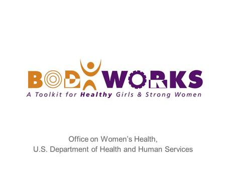 Office on Womens Health, U.S. Department of Health and Human Services.