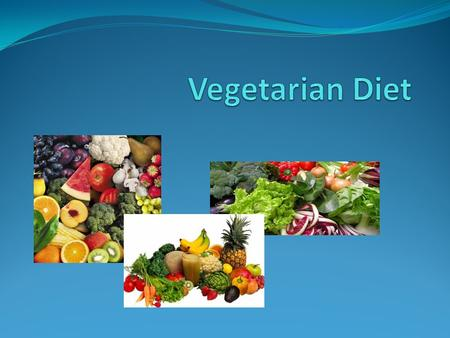 Overview What is a vegetarian diet? Different forms of vegetarianism Why do people choose this diet? Health advantages Healthy food choices Best choices.