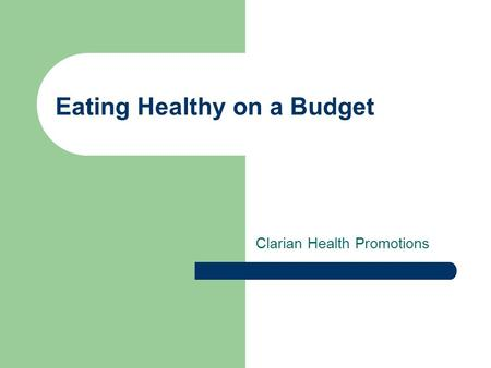 Eating Healthy on a Budget Clarian Health Promotions.