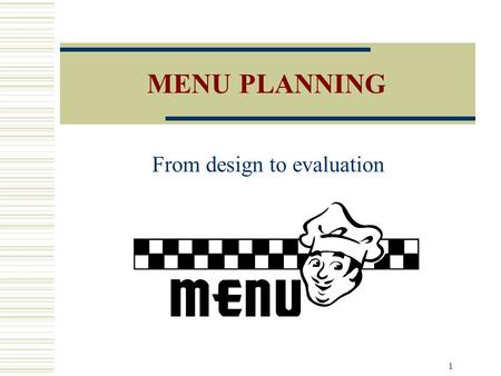 1 MENU PLANNING From design to evaluation. 2 Rationale Everything starts with the menu. The menu dictates much about how your operation will be organized.