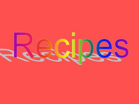 Recipes.