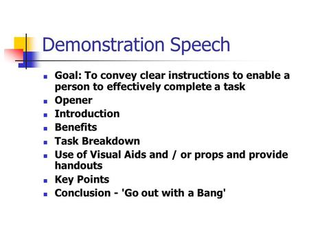 demonstration speech how to use a The funny demonstration speech examples template enables you to demonstrate a particular act to the audiences in a funny way so that they remember it for long you can easily use these templates to deliver an effective speech that will create a bigger impact by simply clicking their tickling bones.