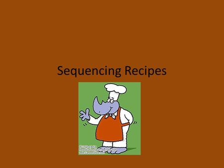 Sequencing Recipes. You will follow the following recipe to make an Oreo Turkey for Thanksgiving!!! All ingredients will be provided by the teacher.