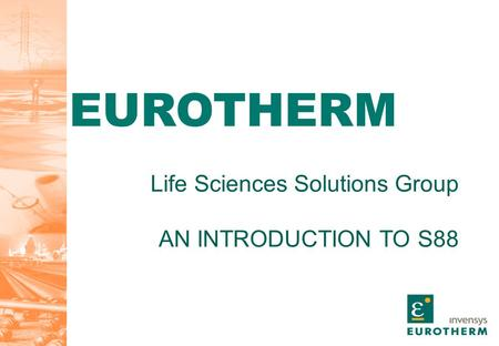 EUROTHERM Life Sciences Solutions Group AN INTRODUCTION TO S88.