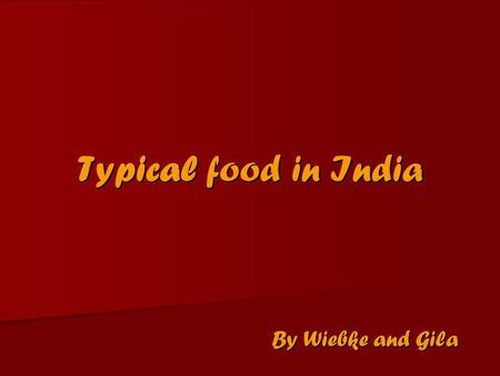 Typical food in India By Wiebke and Gila Structure General facts General facts Map of India Map of India Typical food in the south Typical food in the.