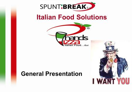 General Presentation Italian Food Solutions. CONTENTS Spuntibreak Group The Brands Happy Food Italian Fast Food Happy Pizza Pizzeria Italiana Mokydea.