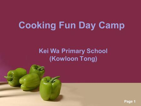 Powerpoint Templates Page 1 Cooking Fun Day Camp Kei Wa Primary School (Kowloon Tong)