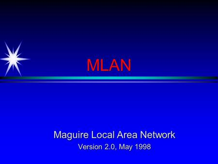 MLAN Maguire Local Area Network Version 2.0, May 1998.