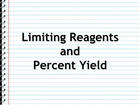 Limiting Reagents and Percent Yield. What Is a Limiting Reagent? Many cooks follow a recipe when making a new dish.Many cooks follow a recipe when making.