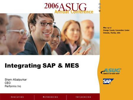 Integrating SAP & MES Sham Afzalpurkar CEO Performix Inc.