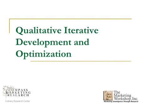 Qualitative Iterative Development and Optimization Culinary Research Center.