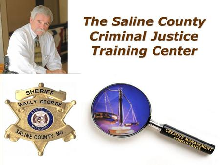 The Saline County Criminal Justice Training Center.