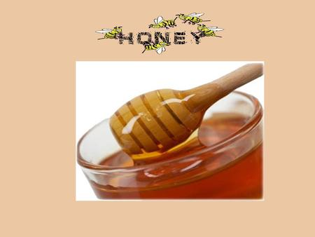 Health Benefits: 1. Prevent cancer and heart disease: Honey contains flavonoids, antioxidants which help reduce the risk of some cancers and heart disease.