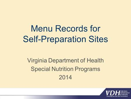 Menu Records for Self-Preparation Sites Virginia Department of Health Special Nutrition Programs 2014.
