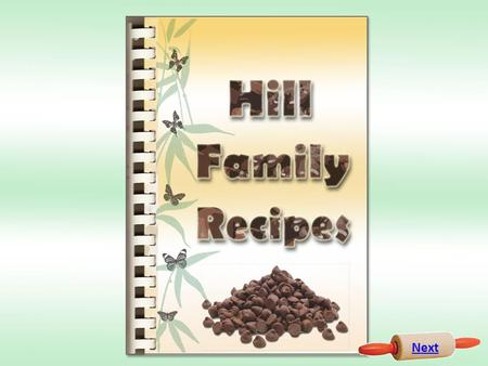 Next. Menu y Lorri Hill This cookbook is a collection of a few of our familys favorite recipes. The recipes are arranged into 4 categories: Soups, Entrees,