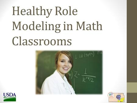 Healthy Role Modeling in Math Classrooms. INCLUDING NUTRITION EDUCATION.
