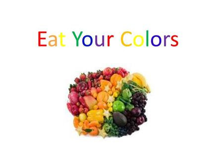 Eat Your Colors.